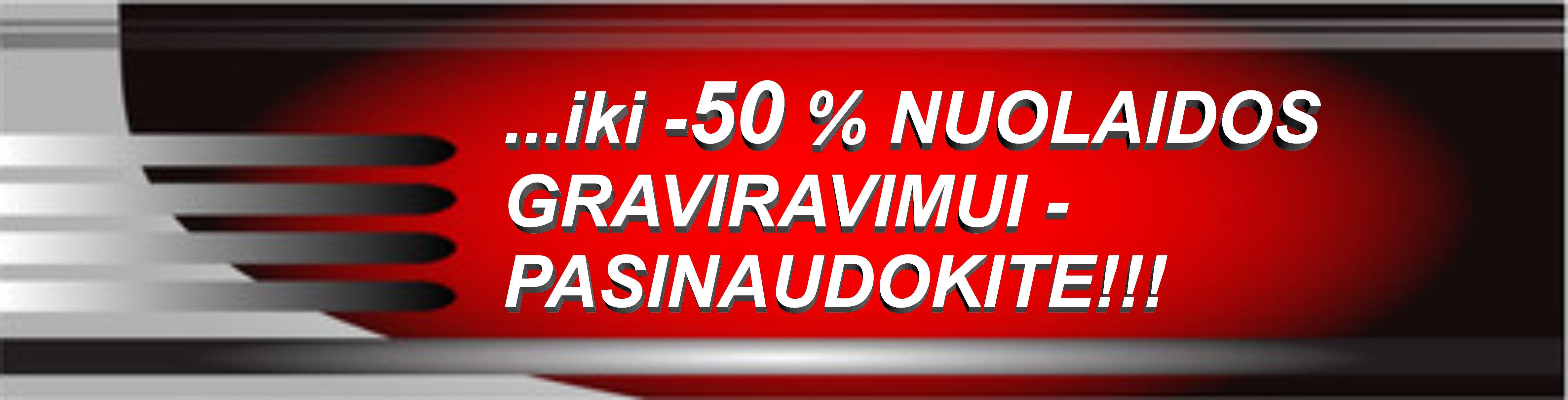 Suteikiame nuolaidas iki 50 proc.
